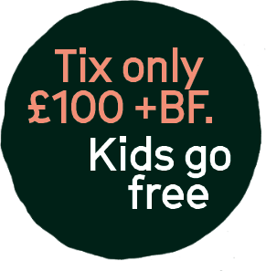 Tix only £100 +BF. Kids go free.